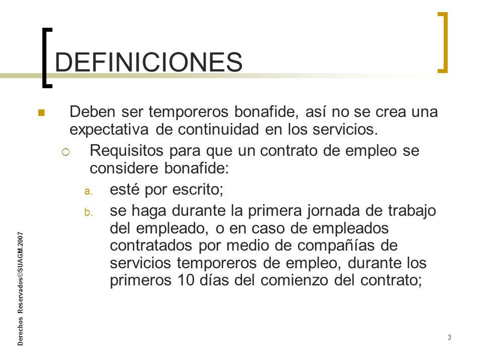 DEFINICIONES Deben ser temporeros bonafide, así no se crea una expectativa de continuidad en los servicios.