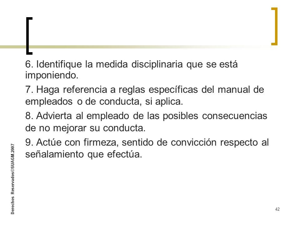 6. Identifique la medida disciplinaria que se está imponiendo.