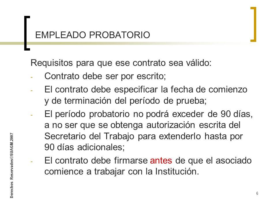 EMPLEADO PROBATORIO Requisitos para que ese contrato sea válido: Contrato debe ser por escrito;