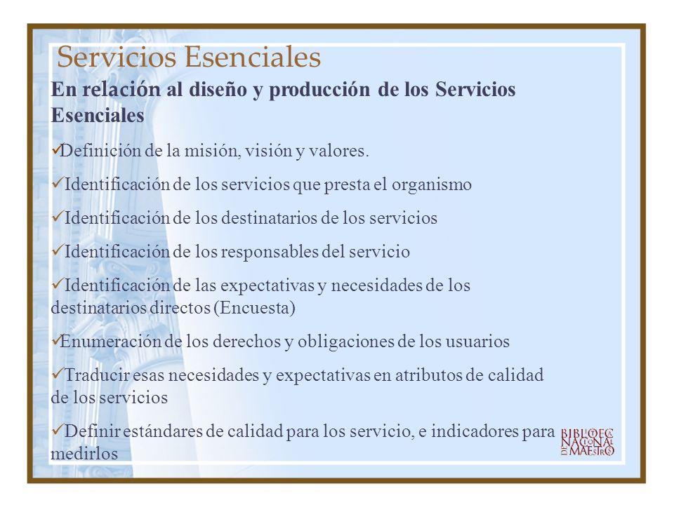 Servicios Esenciales En relación al diseño y producción de los Servicios Esenciales. Definición de la misión, visión y valores.