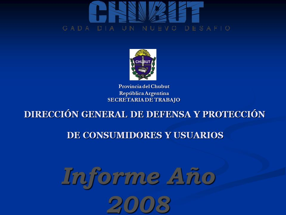 Provincia del Chubut República Argentina SECRETARIA DE TRABAJO DIRECCIÓN GENERAL DE DEFENSA Y PROTECCIÓN DE CONSUMIDORES Y USUARIOS