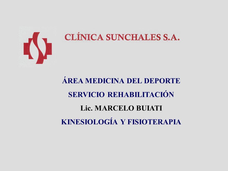 ÁREA MEDICINA DEL DEPORTE SERVICIO REHABILITACIÓN Lic. MARCELO BUIATI