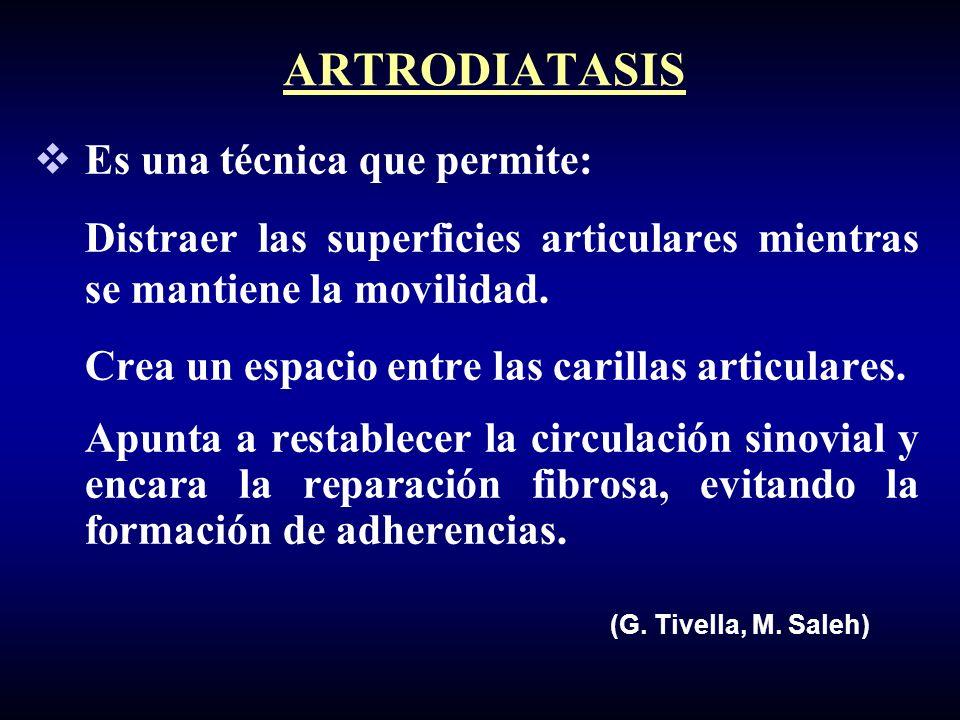 ARTRODIATASIS Es una técnica que permite: