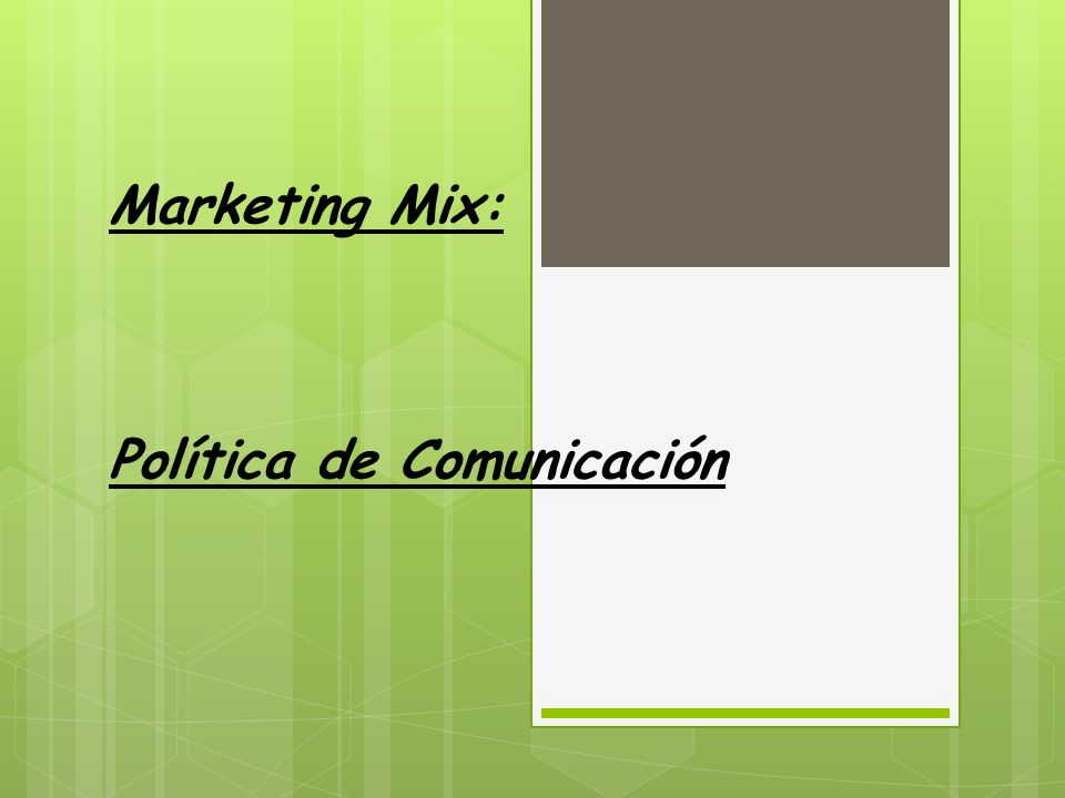 Marketing Mix: Política de Comunicación