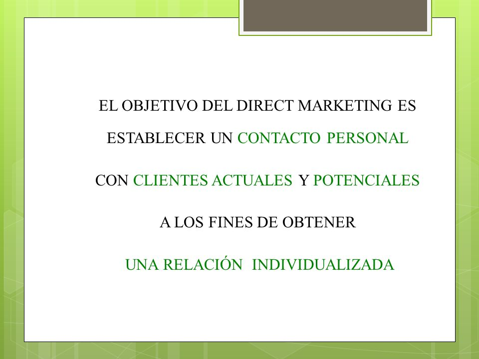 EL OBJETIVO DEL DIRECT MARKETING ES ESTABLECER UN CONTACTO PERSONAL