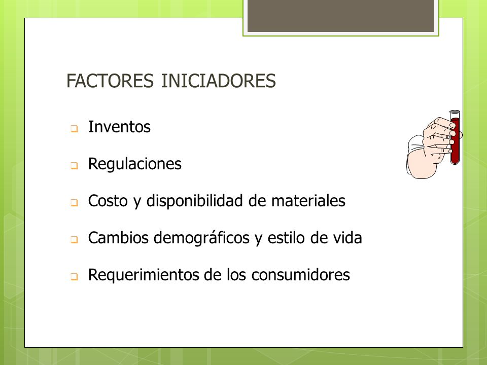 FACTORES INICIADORES Inventos Regulaciones