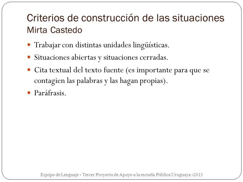 Criterios de construcción de las situaciones Mirta Castedo