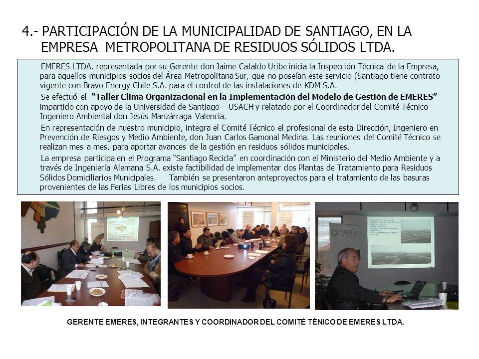 4.- PARTICIPACIÓN DE LA MUNICIPALIDAD DE SANTIAGO, EN LA EMPRESA METROPOLITANA DE RESIDUOS SÓLIDOS LTDA.