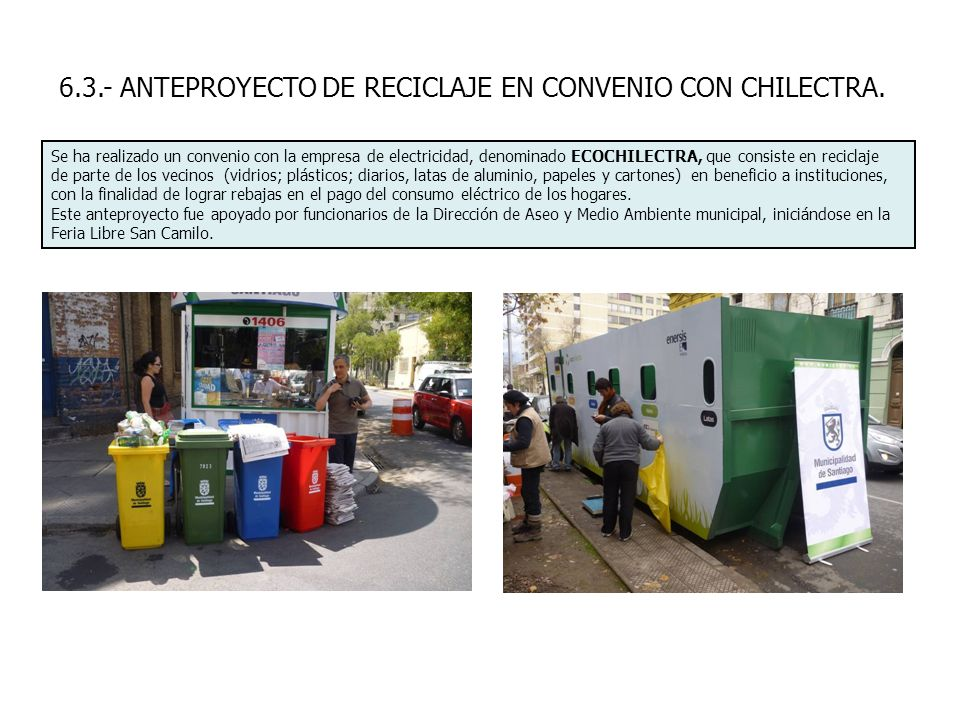 6.3.- ANTEPROYECTO DE RECICLAJE EN CONVENIO CON CHILECTRA.