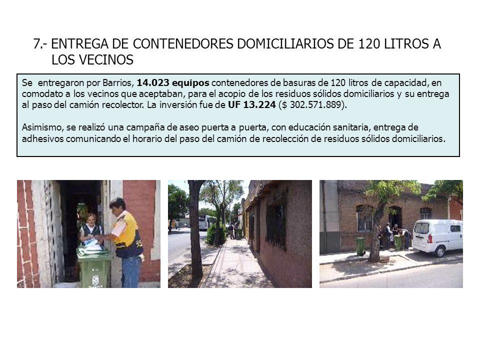 7.- ENTREGA DE CONTENEDORES DOMICILIARIOS DE 120 LITROS A LOS VECINOS