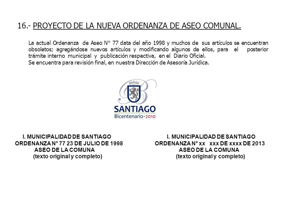 16.- PROYECTO DE LA NUEVA ORDENANZA DE ASEO COMUNAL.