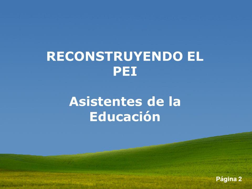 RECONSTRUYENDO EL PEI Asistentes de la Educación