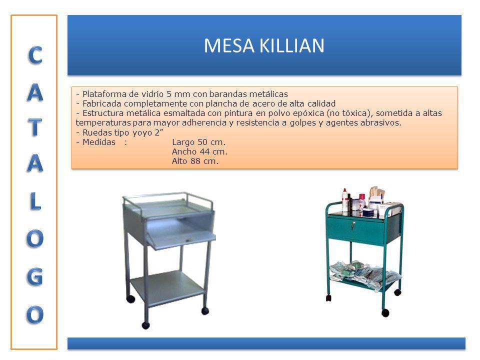 CATALOGO MESA KILLIAN. - Plataforma de vidrio 5 mm con barandas metálicas. - Fabricada completamente con plancha de acero de alta calidad.