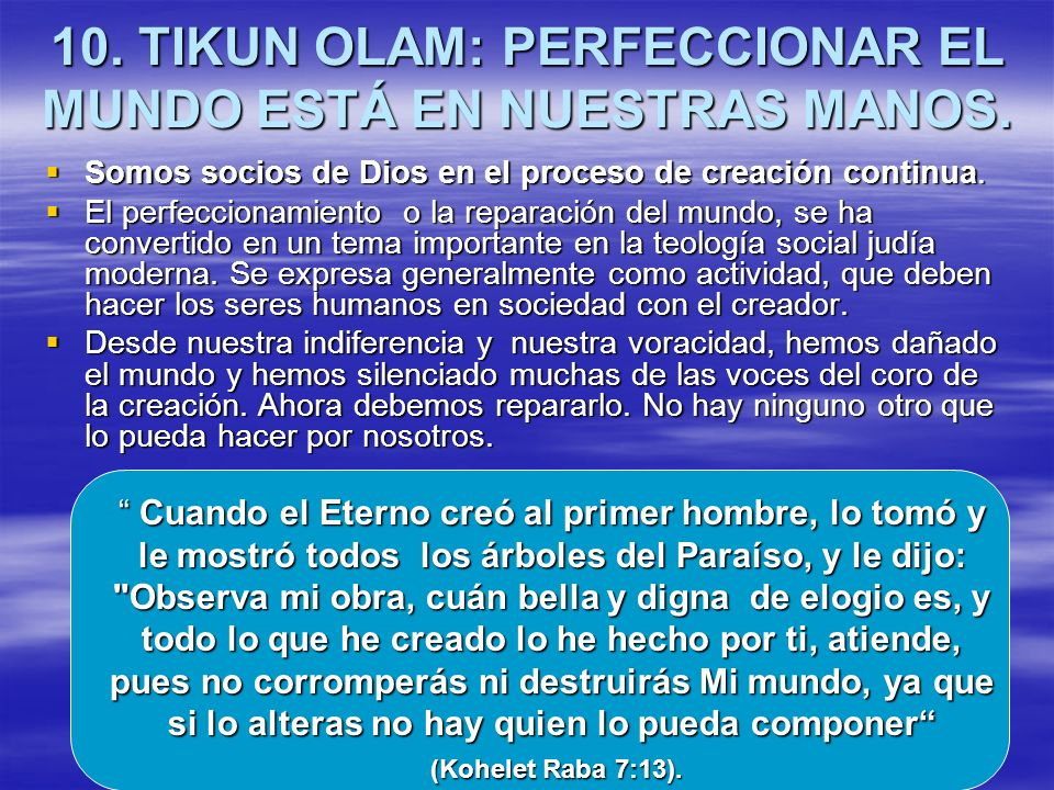 10. TIKUN OLAM: PERFECCIONAR EL MUNDO ESTÁ EN NUESTRAS MANOS.