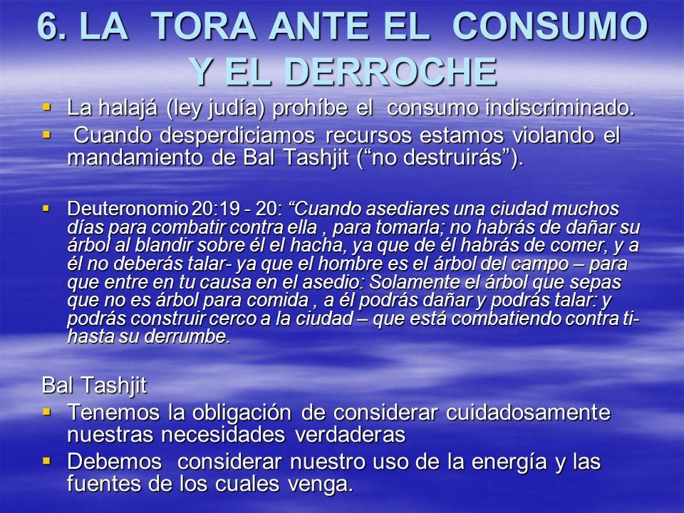 6. LA TORA ANTE EL CONSUMO Y EL DERROCHE