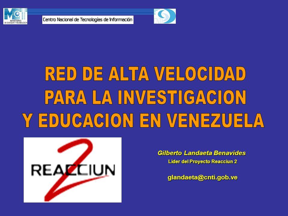 Gilberto Landaeta Benavides Líder del Proyecto Reacciun 2