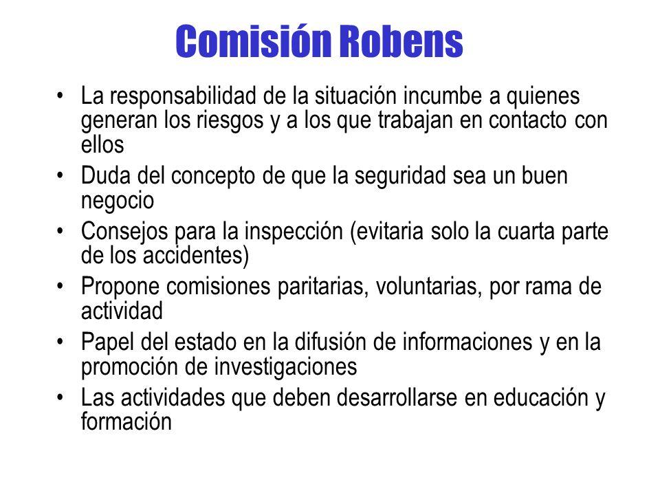 Comisión Robens La responsabilidad de la situación incumbe a quienes generan los riesgos y a los que trabajan en contacto con ellos.