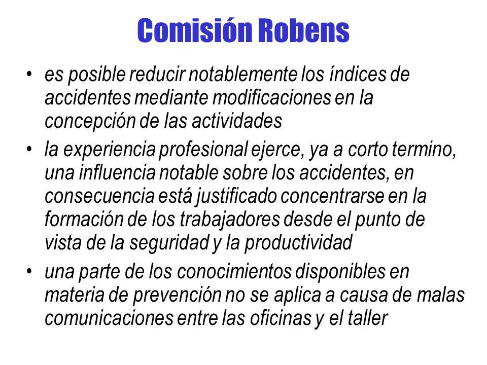 Comisión Robens es posible reducir notablemente los índices de accidentes mediante modificaciones en la concepción de las actividades.