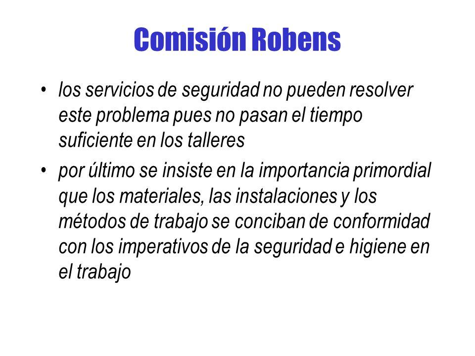 Comisión Robens los servicios de seguridad no pueden resolver este problema pues no pasan el tiempo suficiente en los talleres.
