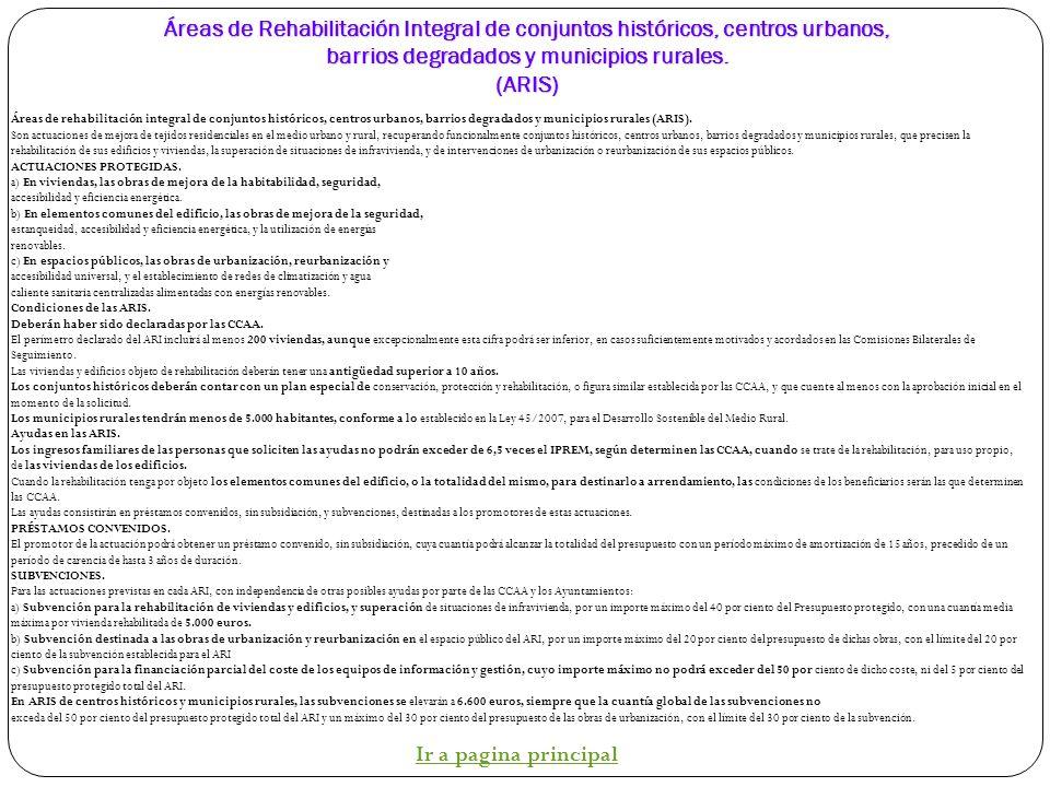 Áreas de Rehabilitación Integral de conjuntos históricos, centros urbanos, barrios degradados y municipios rurales. (ARIS)