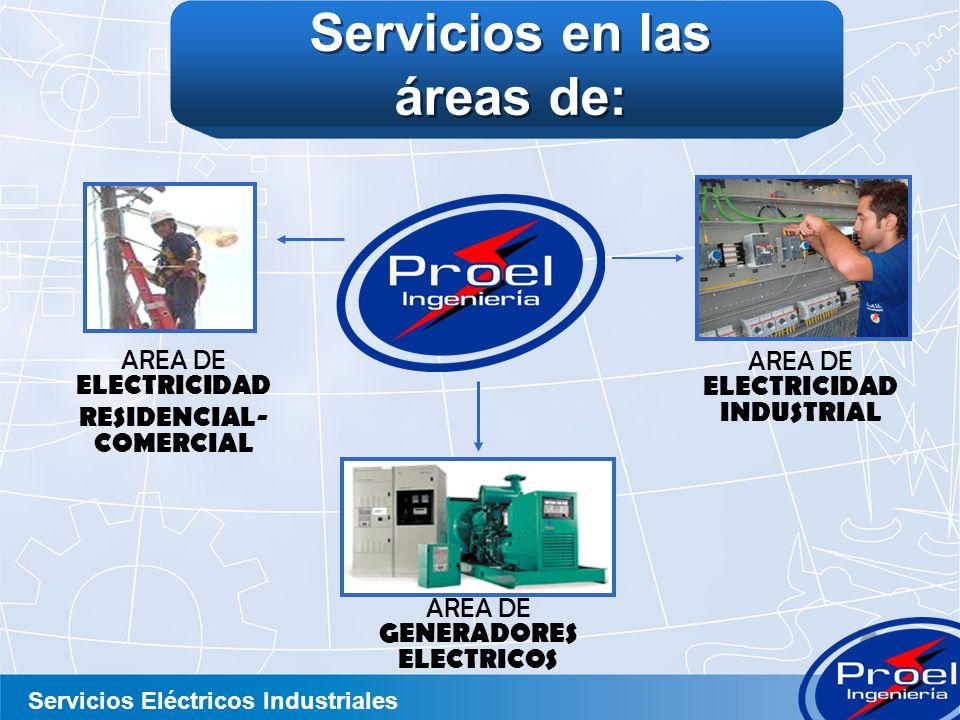 Servicios en las áreas de: RESIDENCIAL-COMERCIAL