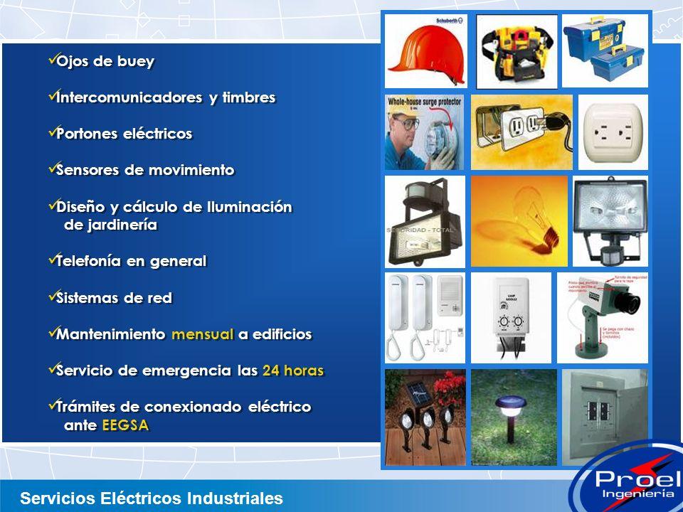 Ojos de buey Intercomunicadores y timbres. Portones eléctricos. Sensores de movimiento. Diseño y cálculo de Iluminación.