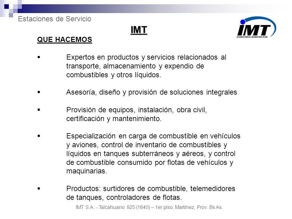IMT QUE HACEMOS. Expertos en productos y servicios relacionados al transporte, almacenamiento y expendio de combustibles y otros líquidos.