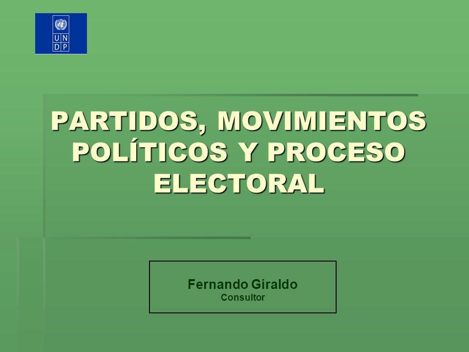 PARTIDOS, MOVIMIENTOS POLÍTICOS Y PROCESO ELECTORAL
