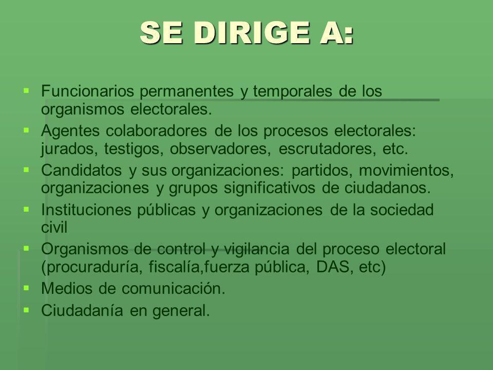 SE DIRIGE A: Funcionarios permanentes y temporales de los organismos electorales.