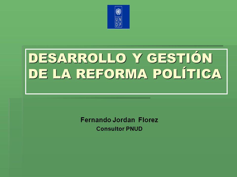 DESARROLLO Y GESTIÓN DE LA REFORMA POLÍTICA