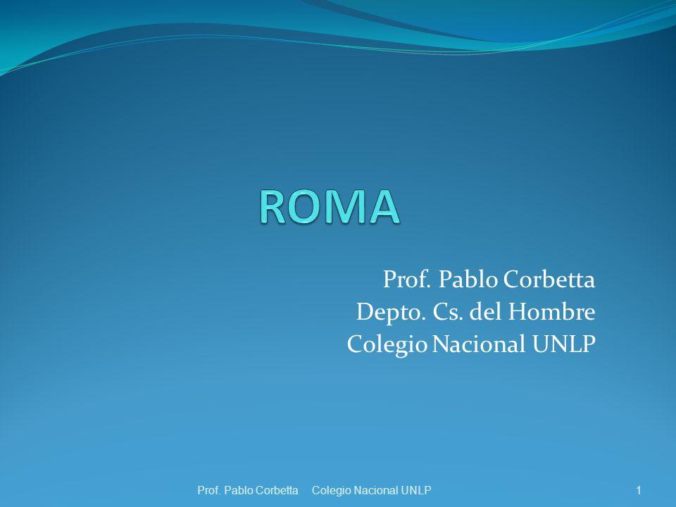 Prof. Pablo Corbetta Depto. Cs. del Hombre Colegio Nacional UNLP