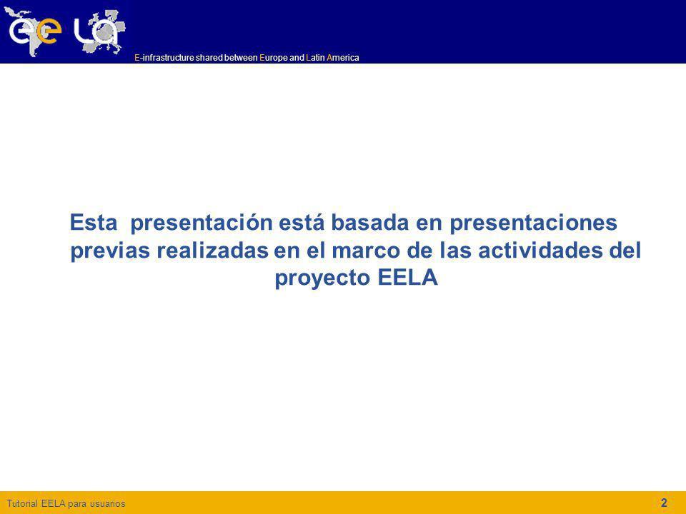 Esta presentación está basada en presentaciones previas realizadas en el marco de las actividades del proyecto EELA