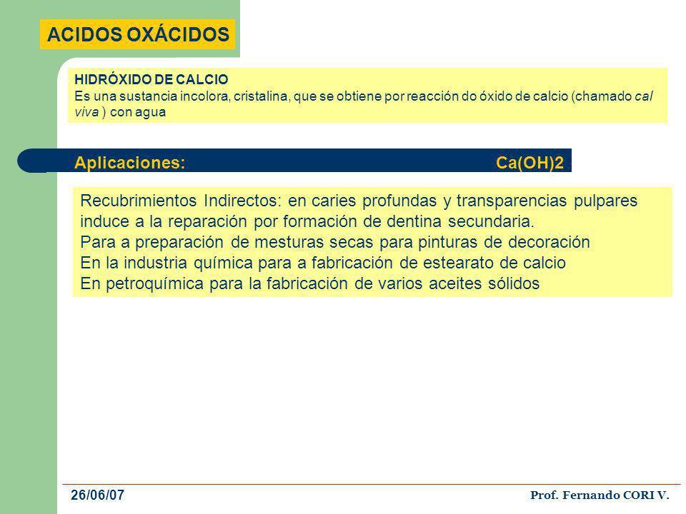 ACIDOS OXÁCIDOS Aplicaciones: Ca(OH)2