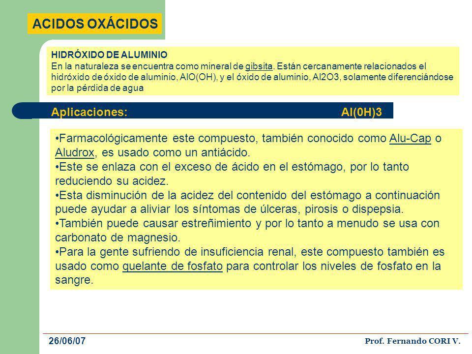 ACIDOS OXÁCIDOS Aplicaciones: Al(0H)3