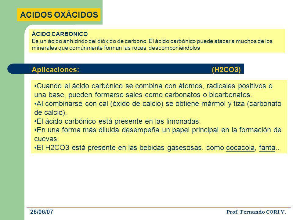 ACIDOS OXÁCIDOS Aplicaciones: (H2CO3)