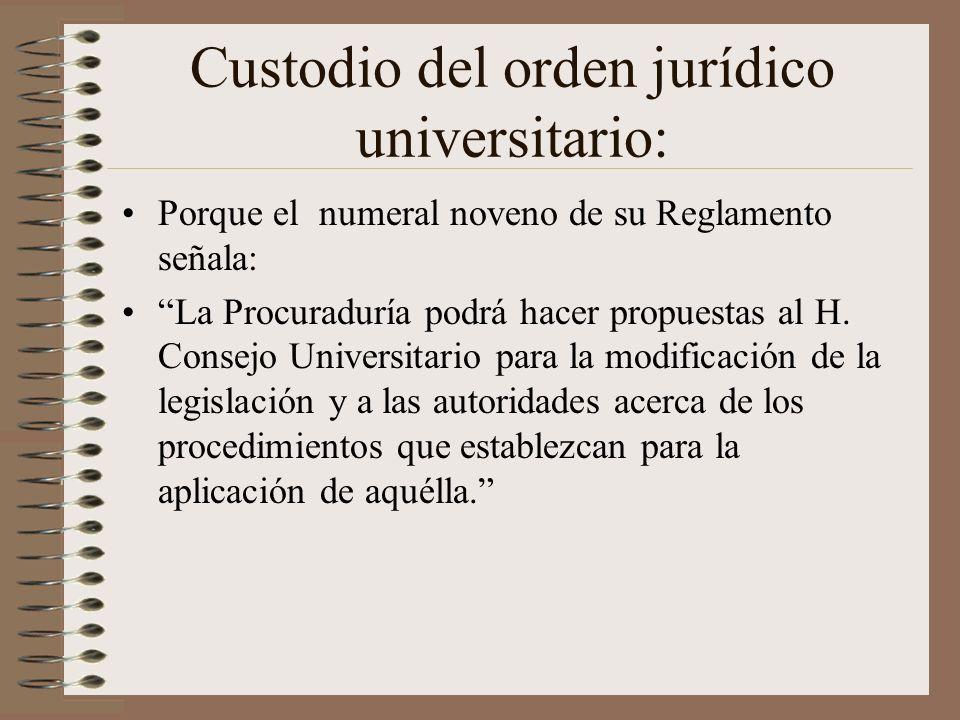 Custodio del orden jurídico universitario: