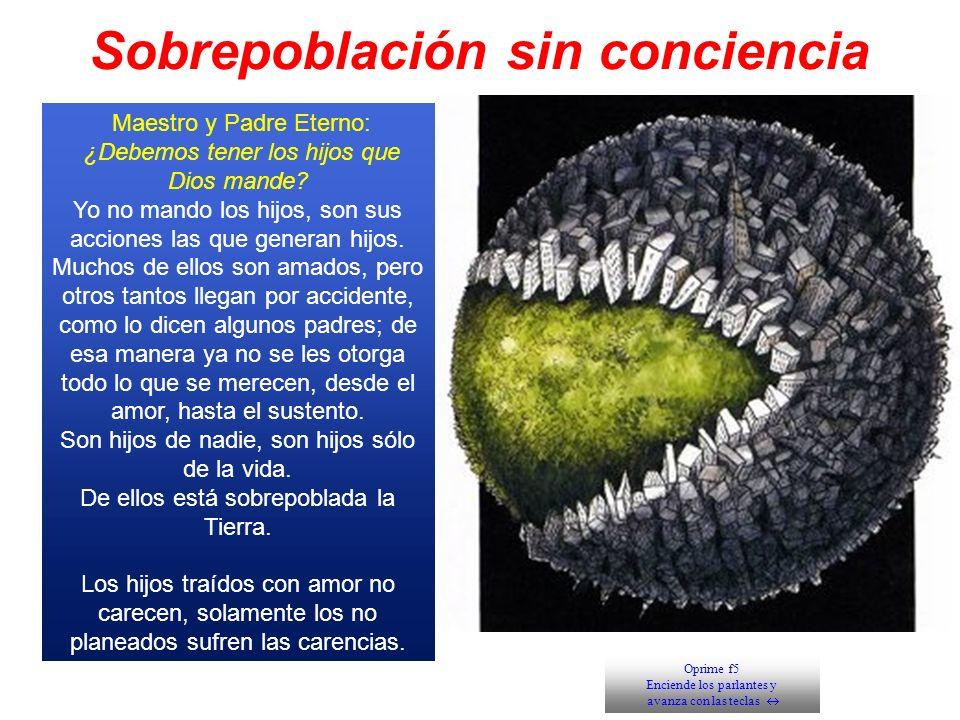 Sobrepoblación sin conciencia