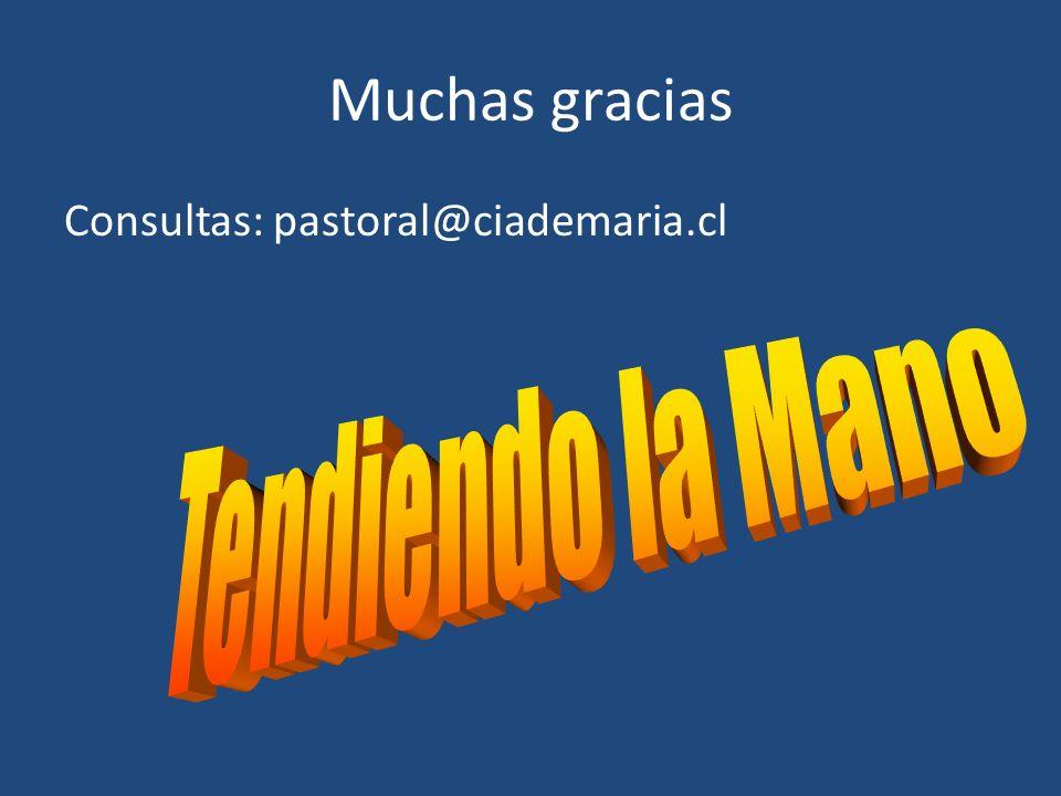 Muchas gracias Consultas: pastoral@ciademaria.cl Tendiendo la Mano