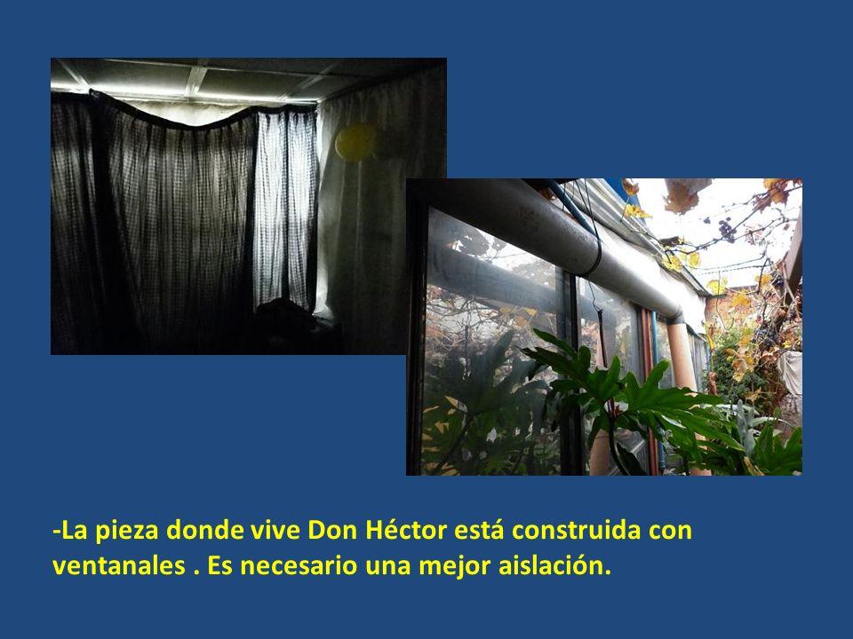 -La pieza donde vive Don Héctor está construida con ventanales