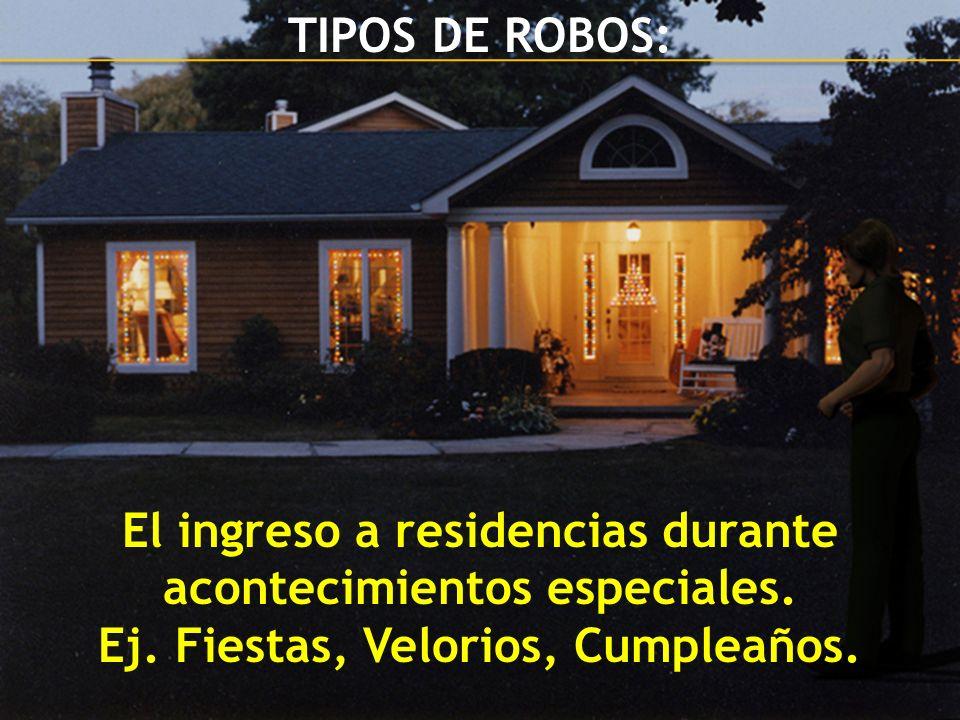 El ingreso a residencias durante acontecimientos especiales.