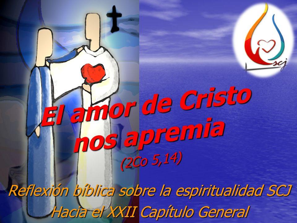 El amor de Cristo nos apremia (2Co 5,14)