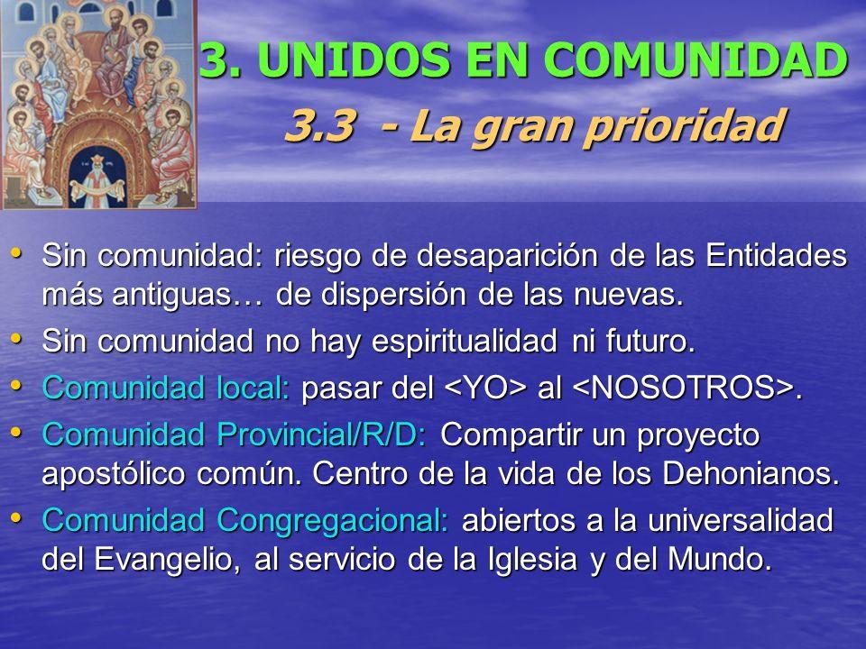 3. UNIDOS EN COMUNIDAD 3.3 - La gran prioridad