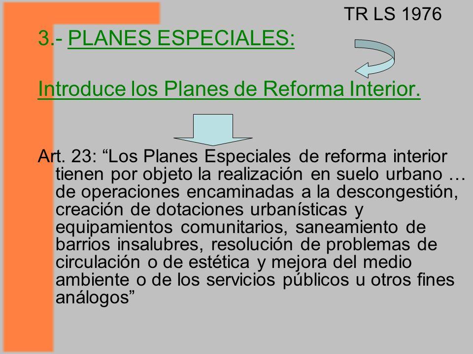 Introduce los Planes de Reforma Interior.