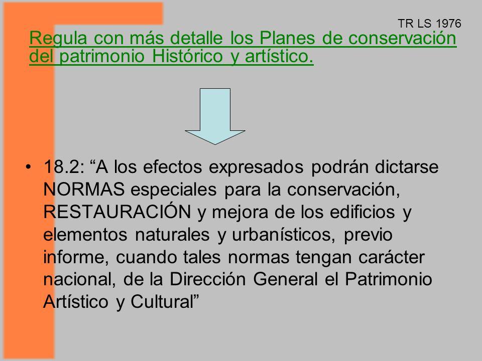 TR LS 1976 Regula con más detalle los Planes de conservación del patrimonio Histórico y artístico.