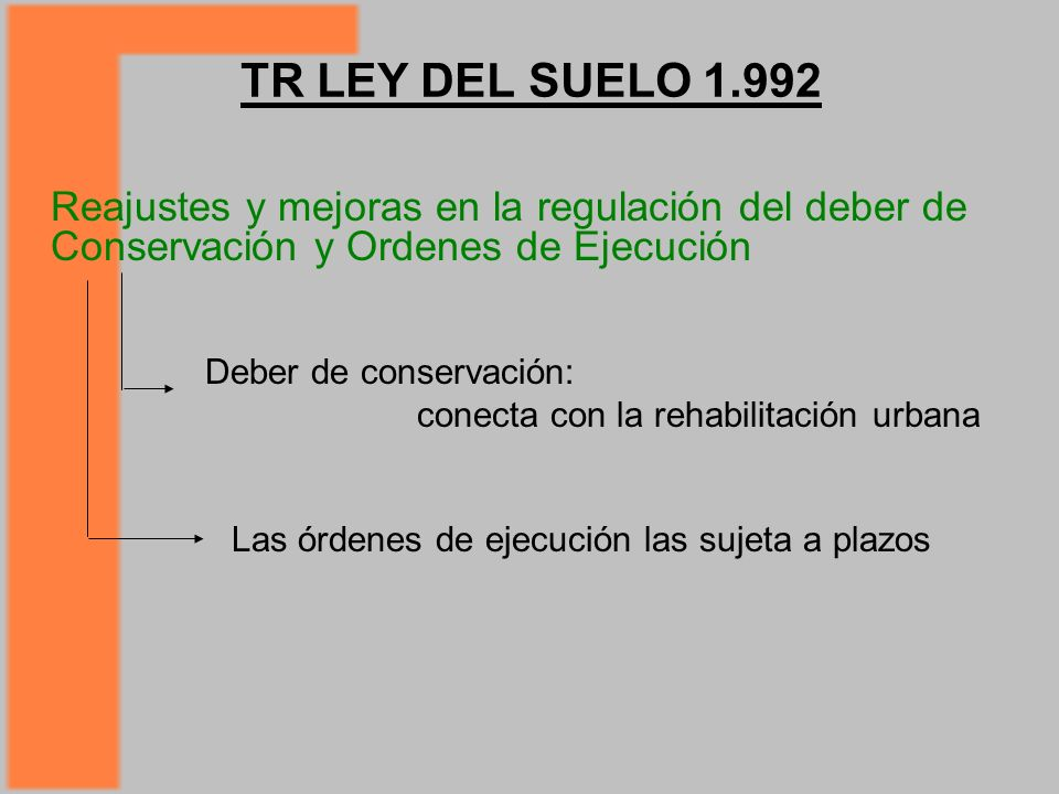TR LEY DEL SUELO 1.992 Reajustes y mejoras en la regulación del deber de Conservación y Ordenes de Ejecución.