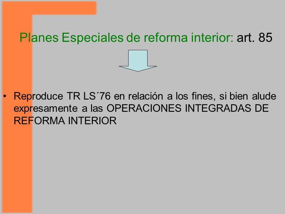 Planes Especiales de reforma interior: art. 85