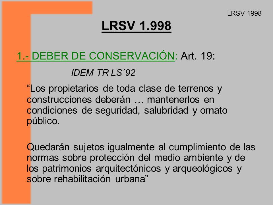 LRSV 1.998 LRSV 1998. 1.- DEBER DE CONSERVACIÓN: Art. 19: IDEM TR LS´92.