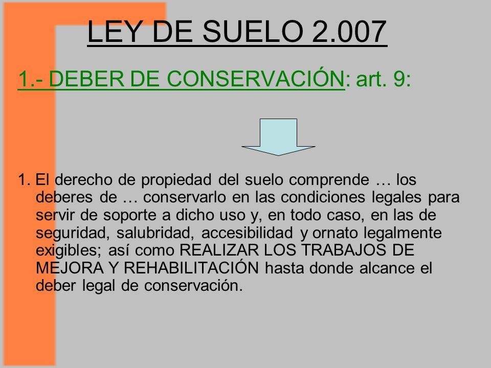LEY DE SUELO 2.007 1.- DEBER DE CONSERVACIÓN: art. 9: