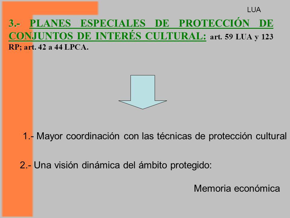 LUA 3.- PLANES ESPECIALES DE PROTECCIÓN DE CONJUNTOS DE INTERÉS CULTURAL: art. 59 LUA y 123 RP; art. 42 a 44 LPCA.