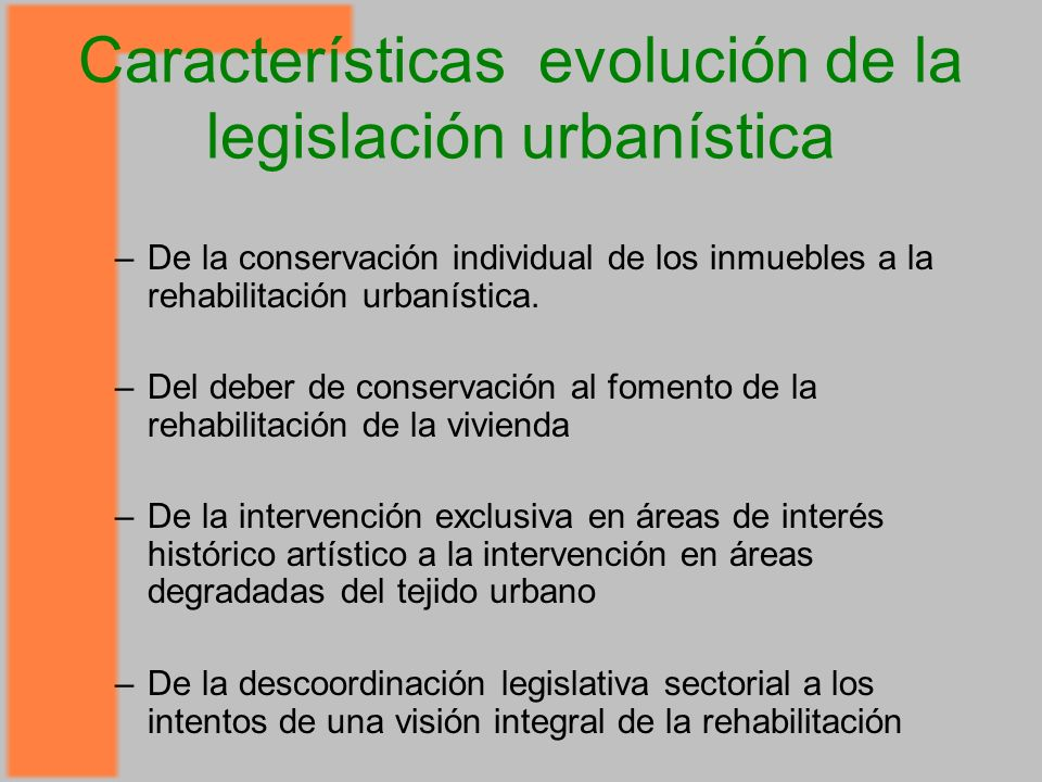 Características evolución de la legislación urbanística